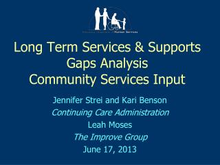 Long Term Services & Supports  Gaps Analysis Community Services Input