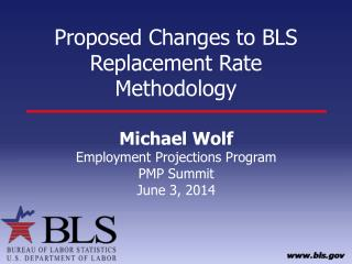Proposed Changes to BLS Replacement Rate Methodology