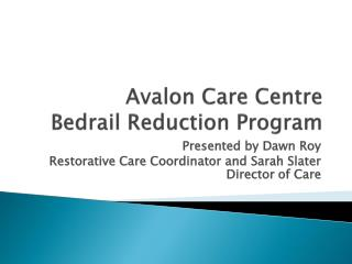 Avalon Care Centre Bedrail Reduction Progra m