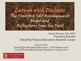 Latinos with Diabetes  The Stanford Self Management Model and  Reflections from the Field