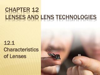 Chapter 12 Lenses and lens technologies
