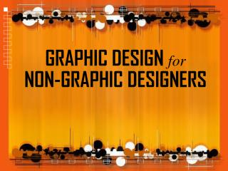 GRAPHIC DESIGN  for NON-GRAPHIC DESIGNERS