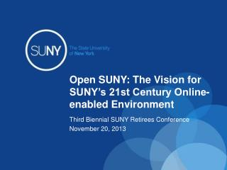 Open SUNY: The Vision for SUNY�s 21st Century Online-enabled Environment