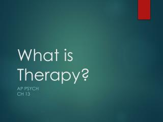 What is Therapy?