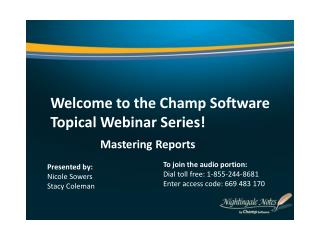 Welcome to the Champ Software Topical Webinar Series!