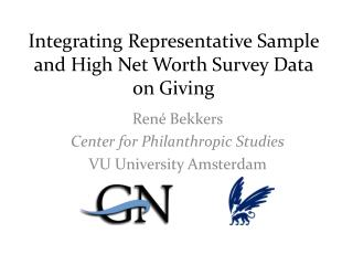 Integrating Representative  Sample and High Net  Worth Survey  Data  on Giving