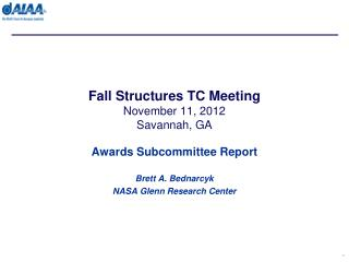 Fall Structures TC Meeting November 11, 2012 Savannah, GA