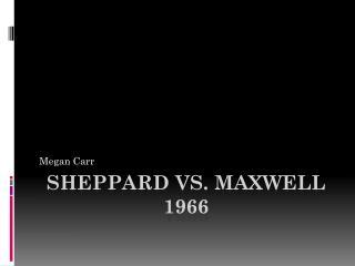 Sheppard vs. Maxwell 1966