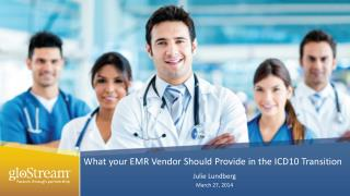 What your EMR Vendor Should Provide in the ICD10 Transition