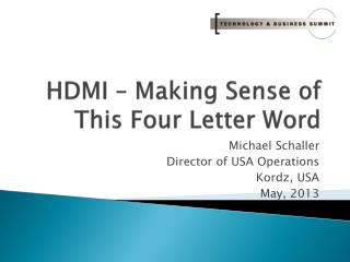 HDMI � Making Sense of  This  Four Letter Word