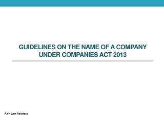 GUIDELINES ON THE NAME OF A COMPANY under Companies Act 2013