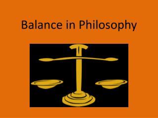 Balance in Philosophy