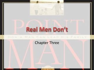Real Men Don't