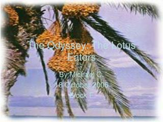 The Odyssey: The Lotus Eaters