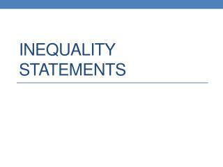 Inequality Statements
