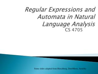 Regular Expressions and Automata in Natural Language Analysis