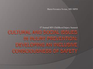 Cultural and Social Issues in Injury Prevention: Developing an Inclusive Consciousness of Safety