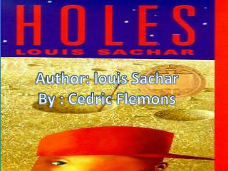 Author: louis Sachar By : Cedric Flemons