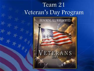 Team 21 Veteran's Day Program