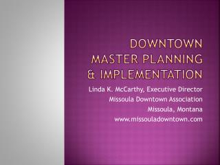Downtown Master Planning  & Implementation