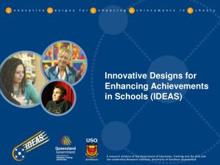 Innovative Designs for  Enhancing Achievements  in Schools (IDEAS)