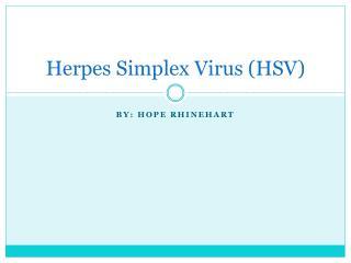 Herpes Simplex Virus (HSV)