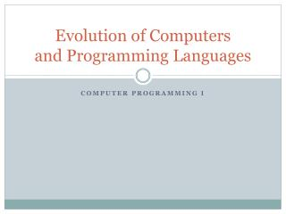 Evolution of Computers and Programming Languages