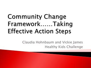 Community Change    Framework……Taking Effective Action Steps