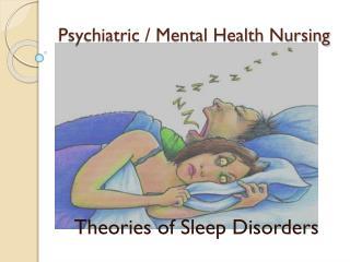 Psychiatric / Mental Health Nursing