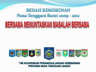 BEDAH KEMISKINAN  Nusa Tenggara Barat 2009 - 2011