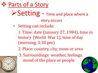 Setting -  Time and place where a story occurs