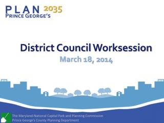 District Council  Worksession March 18,  2014