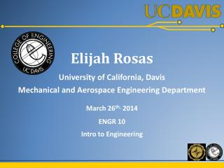 Elijah Rosas University of California, Davis Mechanical and Aerospace Engineering Department