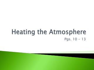 Heating the Atmosphere