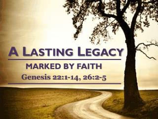 A Lasting Legacy