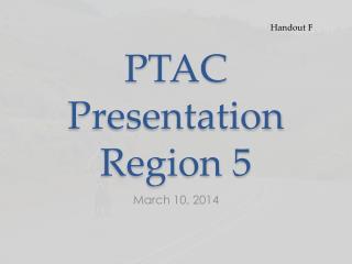 PTAC Presentation Region 5