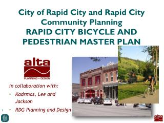in collaboration with: Kadrmas , Lee and Jackson RDG Planning and Design