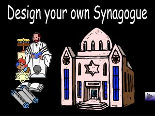 Design your own Synagogue