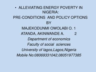 ALLEVIATING  ENERGY POVERTY IN NIGERIA:    PRE-CONDITIONS  AND POLICY OPTIONS  BY