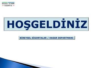 BİREYSEL SİGORTALAR / HASAR DEPARTMANI