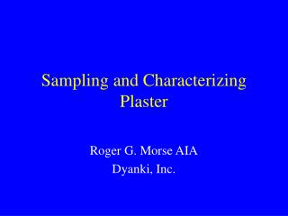 Sampling and Characterizing Plaster