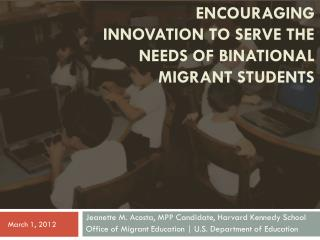 Encouraging  Innovation to Serve the Needs of  Binational  Migrant  Students