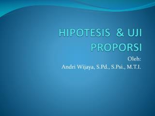 HIPOTESIS   & UJI PROPORSI