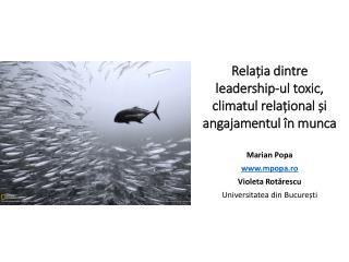 Rela ț ia dintre leadership- ul  toxic,  climatul rela ț ional ș i angajamentul î n  munca
