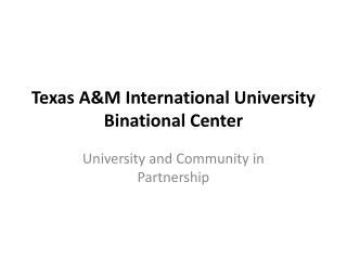 Texas A&M International University Binational  Center