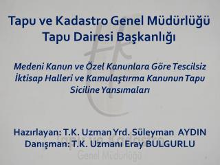 Tapu ve Kadastro Genel Müdürlüğü Tapu Dairesi Başkanlığı
