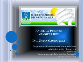 Angélica Puentes Jennifer Rey Ing. Nydia Gachanzipa