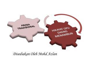 Disediakan Oleh Mohd Azlan