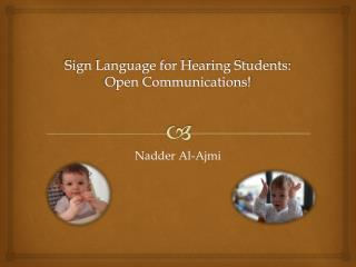 Sign Language for Hearing Students: Open Communications!