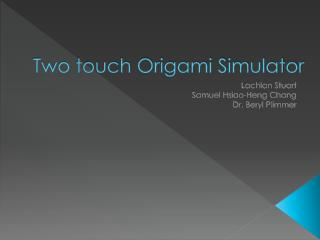 Two touch Origami Simulator